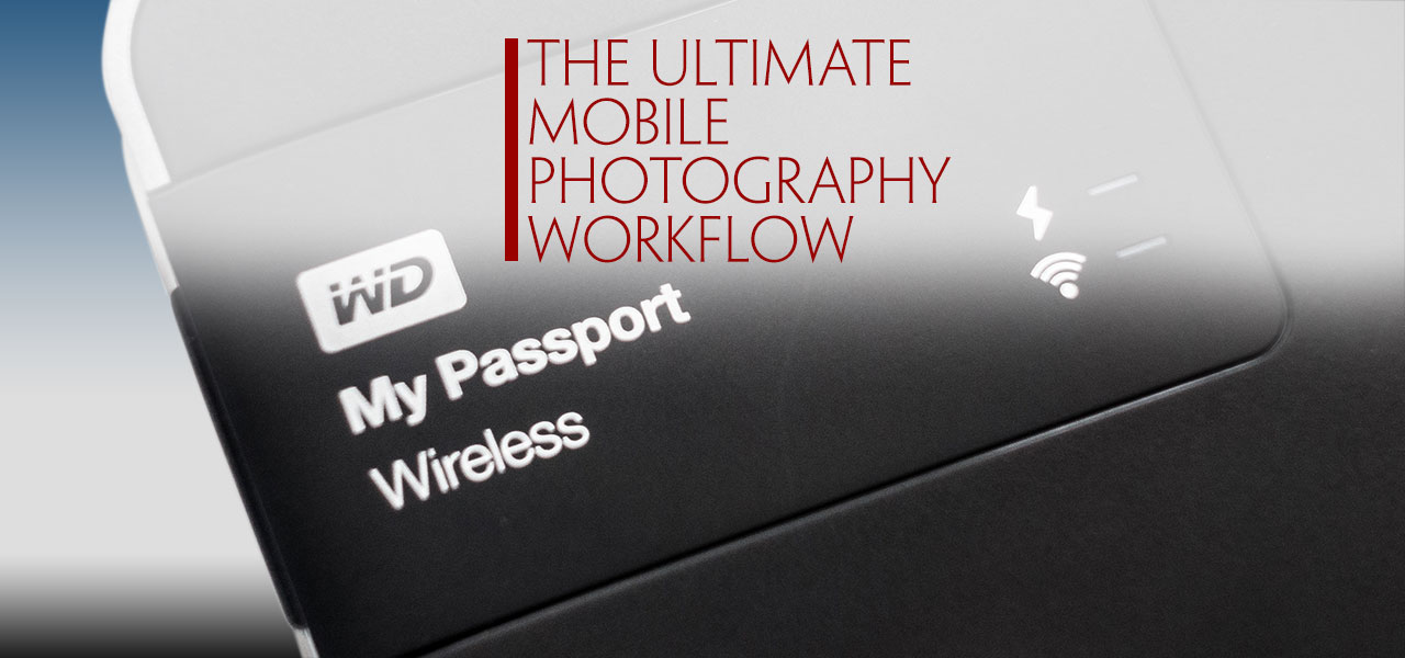 The Ultimate Mobile Photography Workflow